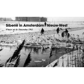 Siberië in Amsterdam Nieuw-West. Winter op de Sloterplas 1963 - Louis Firet