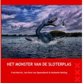 Het Monster van de Sloterplas - Fred Martin, Jan-Paul van Spaendonck en Anthonie Holslag